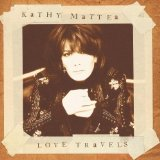 Love Travels Lyrics Kathy Mattea