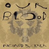 Our Blood Lyrics Richard Buckner