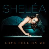 Love Fell On Me Lyrics Shelea
