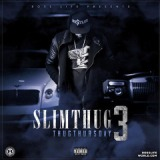 Thug Thursday 3 Lyrics Slim Thug