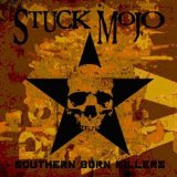Southern Born Killers Lyrics Stuck Mojo