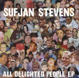 All Delighted People Lyrics Sufjan Stevens