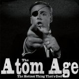 The Hottest Thing That's Cool Lyrics The Atom Age