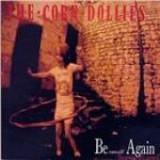 Be Small Again Lyrics The Corn Dollies