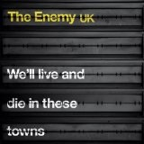 We'll Live And Die In These Towns Lyrics The Enemy