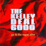 Miscellaneous Lyrics The Kelley Deal 6000