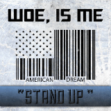 Stand Up (Single) Lyrics Woe, Is Me