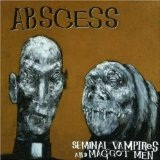 Seminal Vampires And Maggot Men Lyrics Abscess