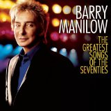 Greatest Songs of the Seventies Lyrics Barry Manilow