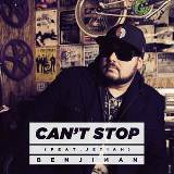 Can't Stop Lyrics Benjiman