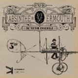 Absinthe & Vermouth Lyrics Fay Victor Ensemble