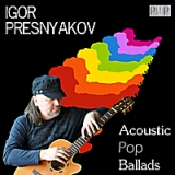 Acoustic Pop Ballads Lyrics Igor Presnyakov