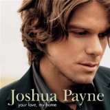Your Love My Home Lyrics Joshua Payne