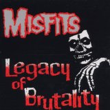 Legacy Of Brutality Lyrics MISFITS