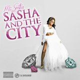 Mz Sasha And The City Lyrics Mz Sasha