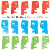 Live A Little Lyrics Pernice Brothers
