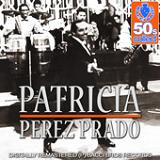 Patricia (Digitally Remastered) Lyrics Pérez Prado