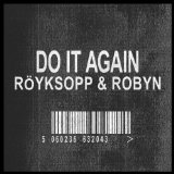 DO IT AGAIN Lyrics Robyn