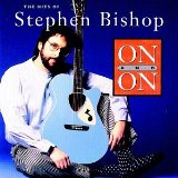 On And On: The Hits Of Stephen Bishop Lyrics Stephen Bishop