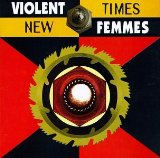 New Times Lyrics Violent Femmes