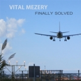 Finally Solved Lyrics Vital Mezery