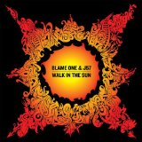 Walk in the Sun Lyrics Blame One & J57