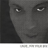 For Your Box Lyrics Cage