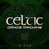 Celtic Dance Machine Lyrics F-777