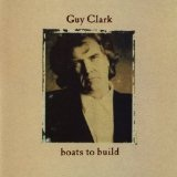 Boats To Build Lyrics Guy Clark