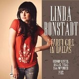 A Party Girl In Dallas Lyrics Linda Ronstadt