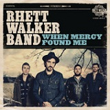 When Mercy Found Me (Single) Lyrics Rhett Walker Band