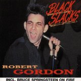 Black Slacks Lyrics Robert Gordon