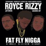 Fat Fly Nigga Feat. Zaytoven & Cassius Jay Lyrics Royce Rizzy