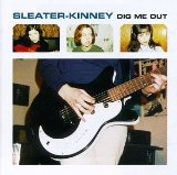 Dig Me Out Lyrics Sleater-Kinney