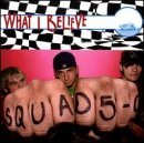 What I Believe Lyrics Squad Five-0