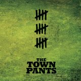 Miscellaneous Lyrics The Town Pants