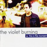 This Is The Moment Lyrics The Violet Burning