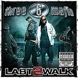 Last 2 Walk Lyrics Three 6 Mafia
