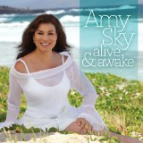 Alive & Awake Lyrics Amy Sky