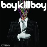 Civilian Lyrics Boy Kill Boy