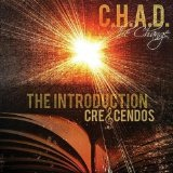 The Introduction: Crescendo Lyrics C.H.A.D. The Change