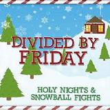 Holy Nights And Snowball Fights (EP) Lyrics Divided By Friday