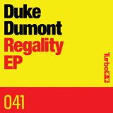 Regality (EP) Lyrics Duke Dumont