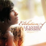 Evolution of Le'Andria Johnson Lyrics Le'Andria Johnson