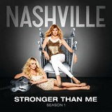 Stronger Than Me (Single) Lyrics Nashville Cast