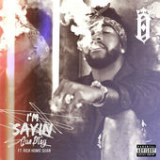 I'm Sayin' (Single) Lyrics Omarion