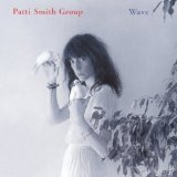 Wave Lyrics Patti Smith Group