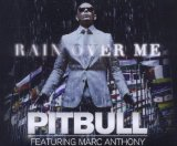 Rain Over Me (Single) Lyrics Pitbull