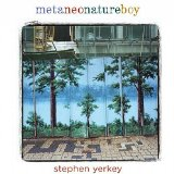 Metaneonatureboy Lyrics Stephen Yerkey