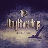 Science of Flight Lyrics The Dirty River Boys